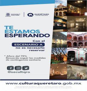 Con Querétaro en Escenario A se invita a disfrutar de actividades culturales con el 75% de ocupación